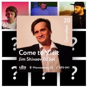 COME TO VISIT/ДЖИМ ШИВАЕВ