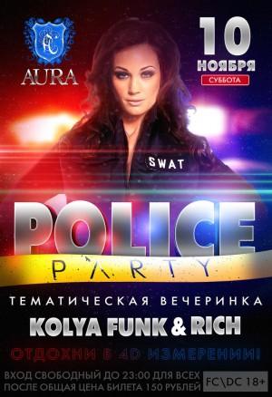 "10 Ноября 2012 ""Police Party"" в РЦ AURA Kolya Funk & DJ Rich"