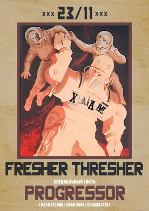 FRESHER THRESHER!