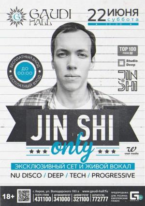 JIN SHI Only
