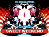 """SWEET WEEKEND IN THE PLANET"""