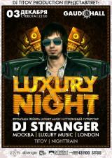 «DJ TITOV production» представляет вечеринку: «LUXURY NIGHT»
